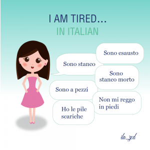 I am tired in italian