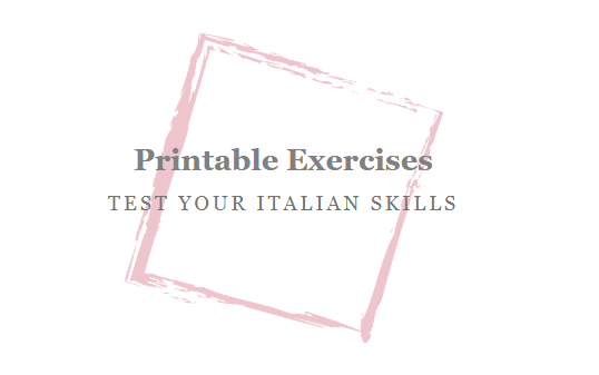 Printable exercises, exercises, italian, practice, test your ...